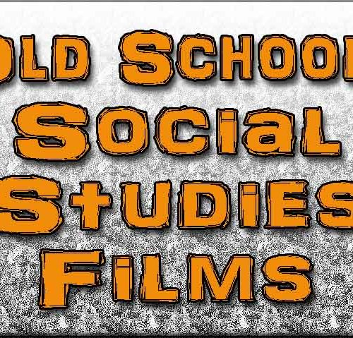 Old School Social Studies FIlms
